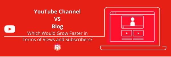 YouTube Channel Vs. Blog